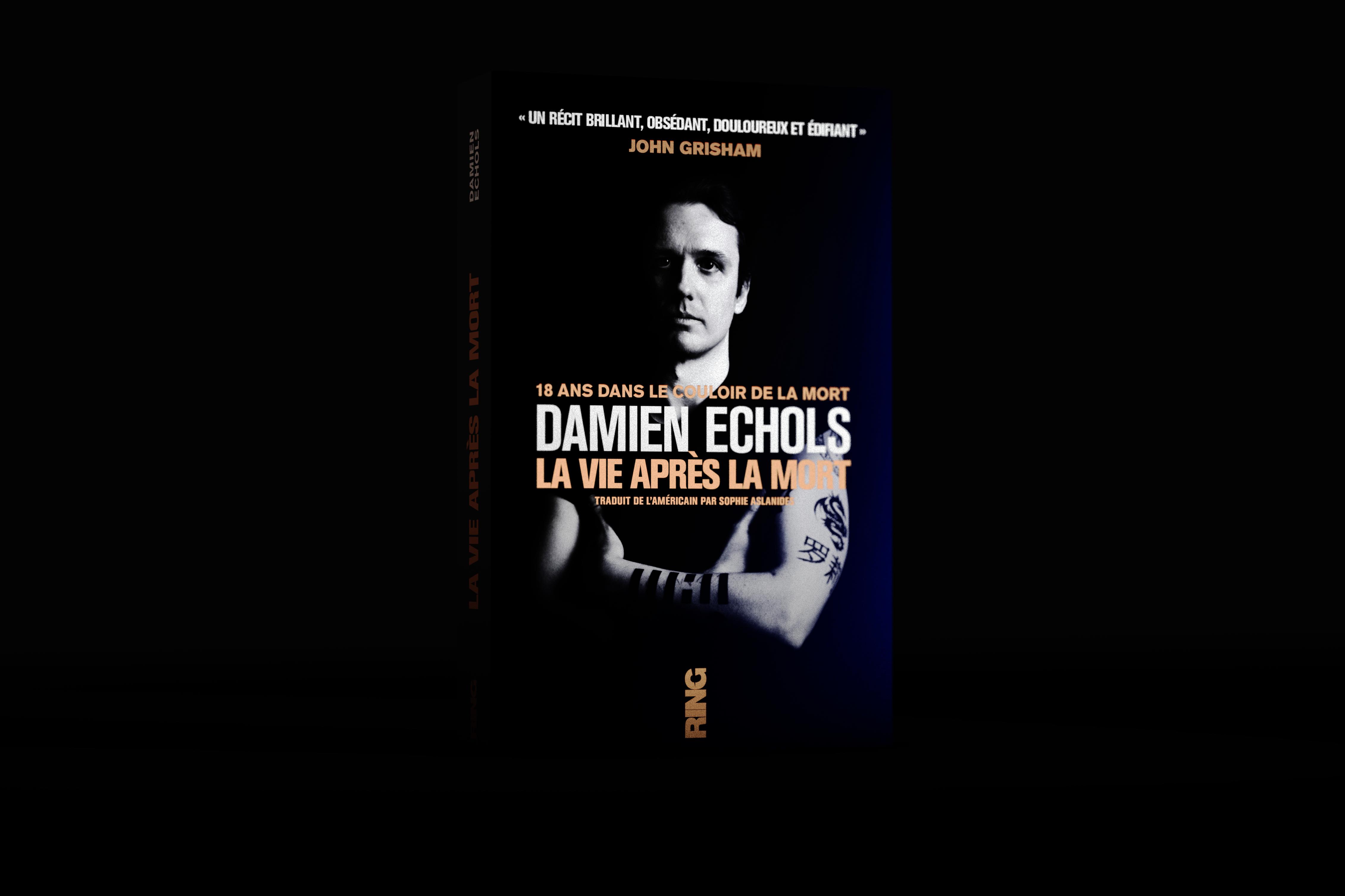 Damien Echols, La Vie après la Mort - Ring éditions